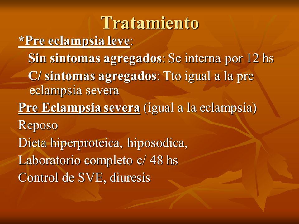 Tratamiento *Pre eclampsia leve: