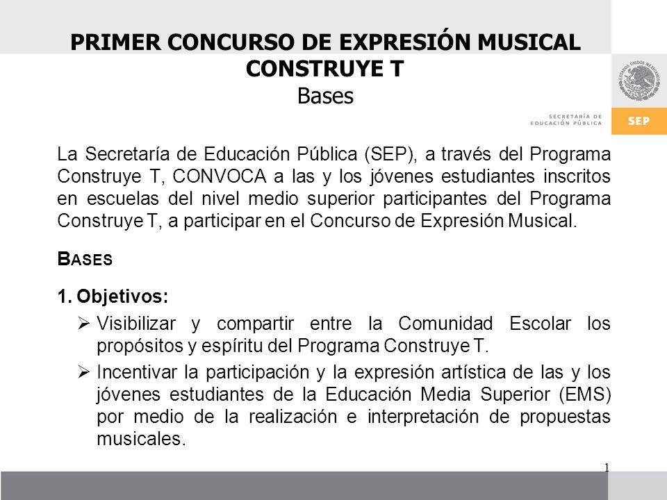 PRIMER CONCURSO DE EXPRESIÓN MUSICAL CONSTRUYE T Bases