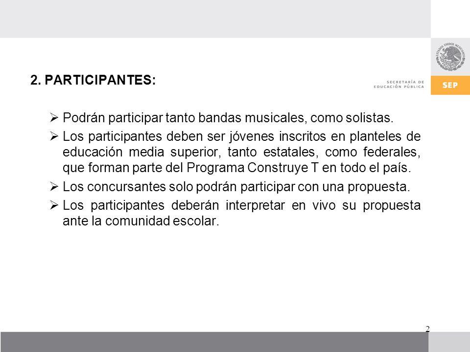 2. PARTICIPANTES:Podrán participar tanto bandas musicales, como solistas.