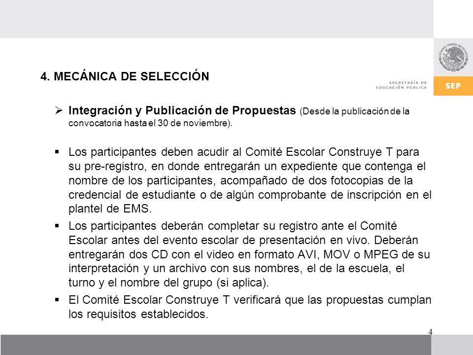 4. MECÁNICA DE SELECCIÓN Integración y Publicación de Propuestas (Desde la publicación de la convocatoria hasta el 30 de noviembre).