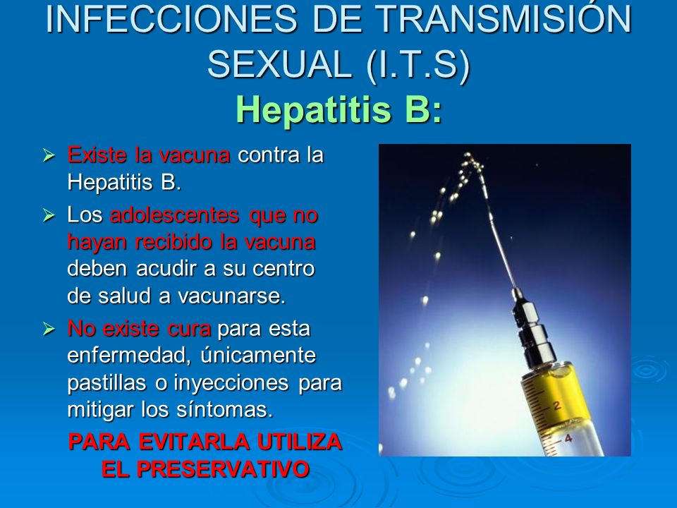INFECCIONES DE TRANSMISIÓN SEXUAL (I.T.S) Hepatitis B: