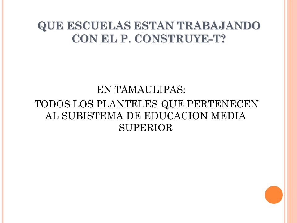 QUE ESCUELAS ESTAN TRABAJANDO CON EL P. CONSTRUYE-T