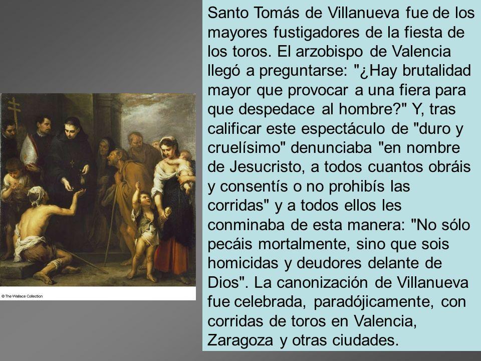 Santo Tomás de Villanueva fue de los mayores fustigadores de la fiesta de los toros.