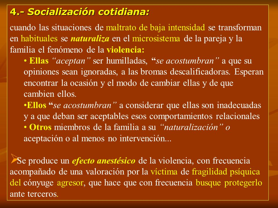 4.- Socialización cotidiana: