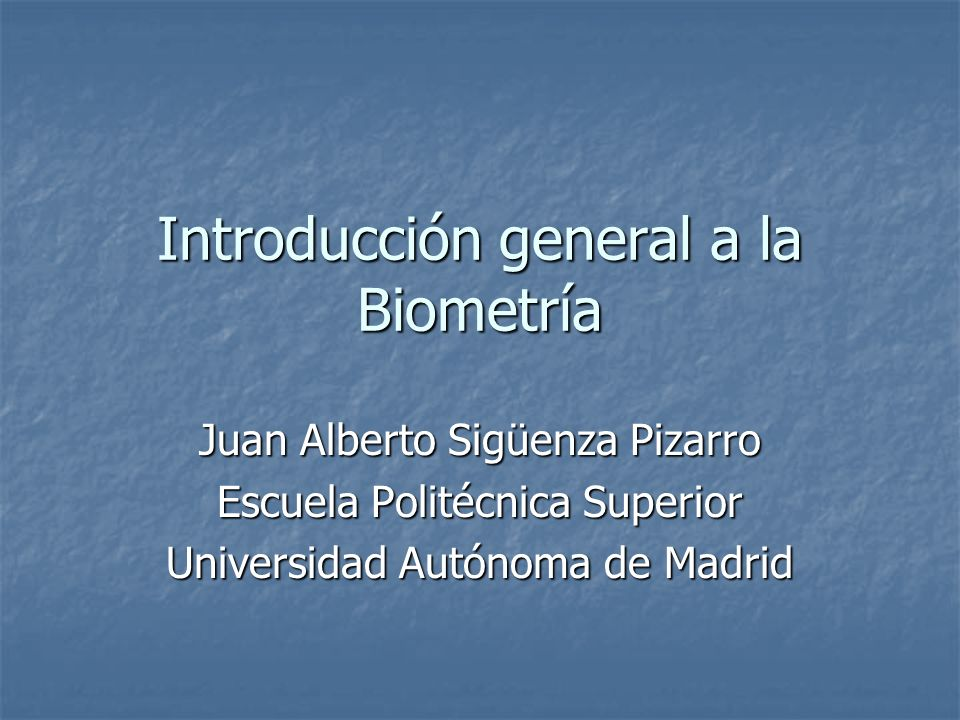 Introducción general a la Biometría