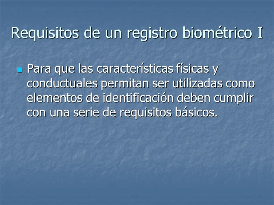 Requisitos de un registro biométrico I
