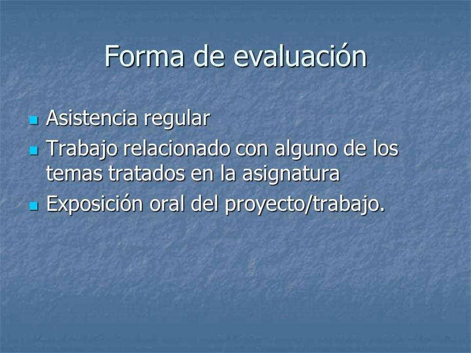 Forma de evaluación Asistencia regular