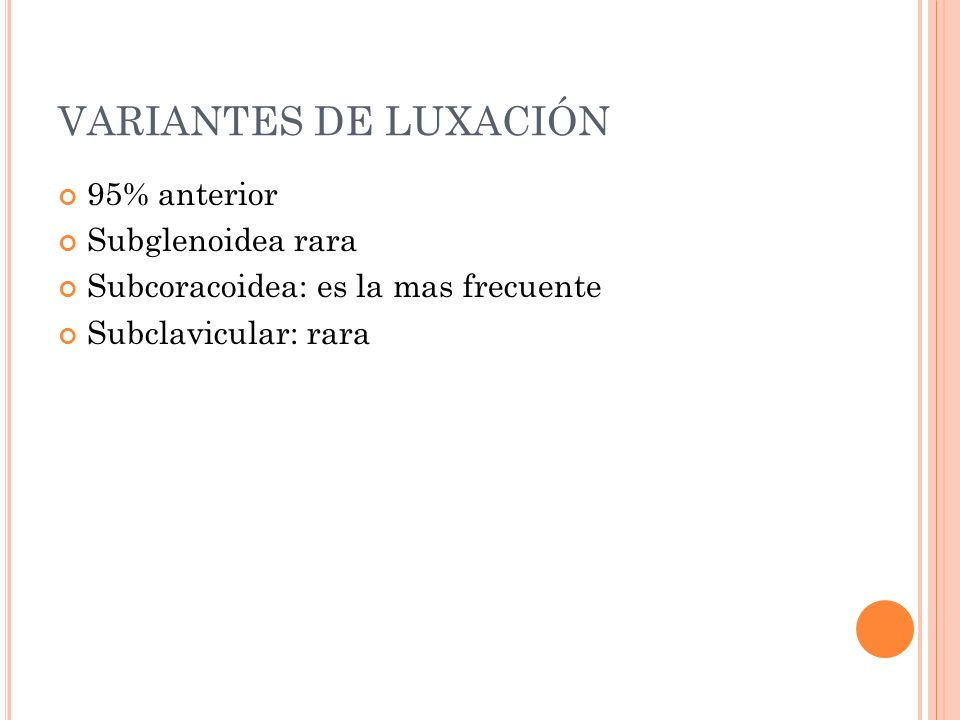 VARIANTES DE LUXACIÓN 95% anterior Subglenoidea rara