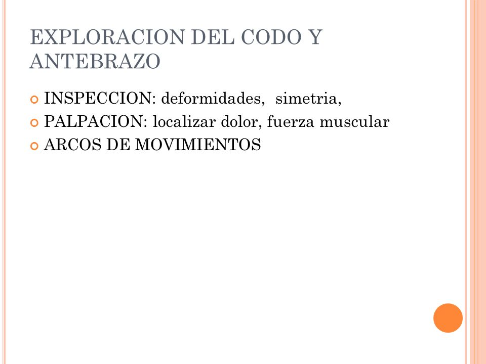 EXPLORACION DEL CODO Y ANTEBRAZO