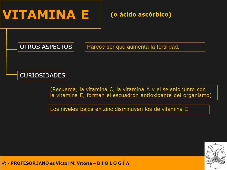 VITAMINA E (o ácido ascórbico) OTROS ASPECTOS