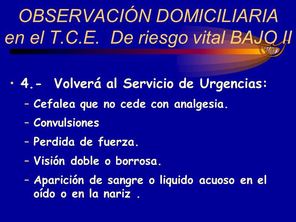 OBSERVACIÓN DOMICILIARIA en el T.C.E. De riesgo vital BAJO II