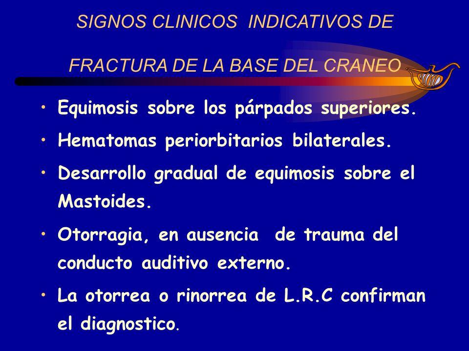 SIGNOS CLINICOS INDICATIVOS DE FRACTURA DE LA BASE DEL CRANEO