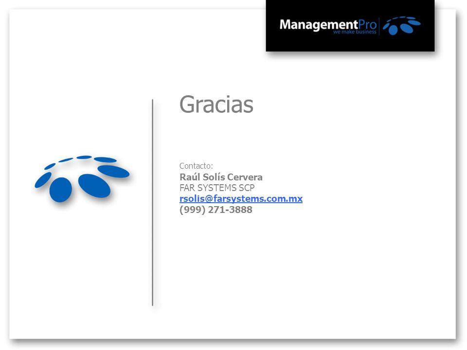 Gracias Raúl Solís Cervera FAR SYSTEMS SCP rsolis@farsystems.com.mx