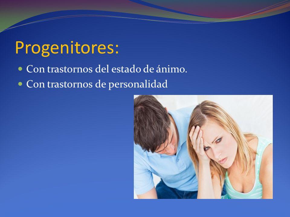 Progenitores: Con trastornos del estado de ánimo.