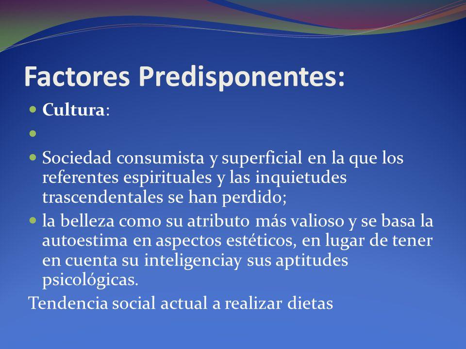 Factores Predisponentes: