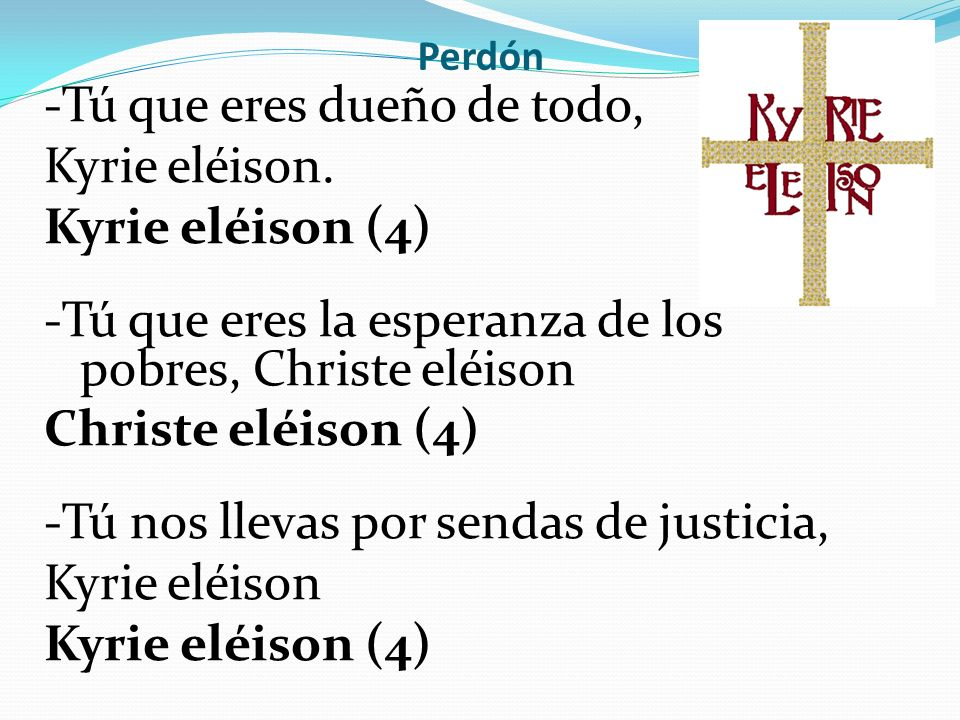 -Tú que eres dueño de todo, Kyrie eléison. Kyrie eléison (4)