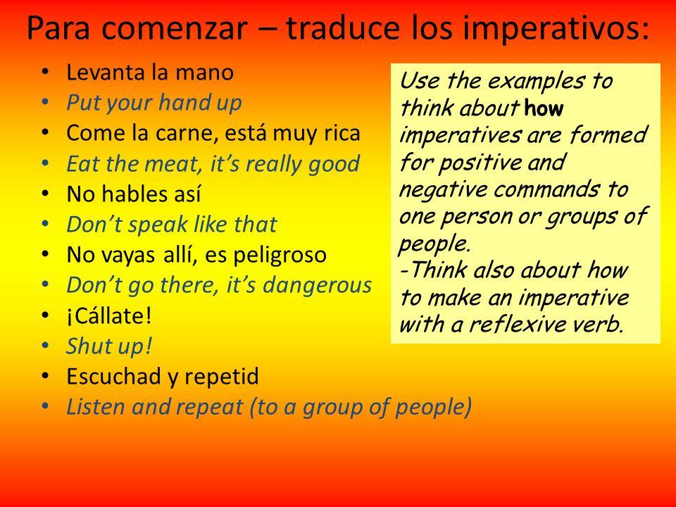 Para comenzar – traduce los imperativos: