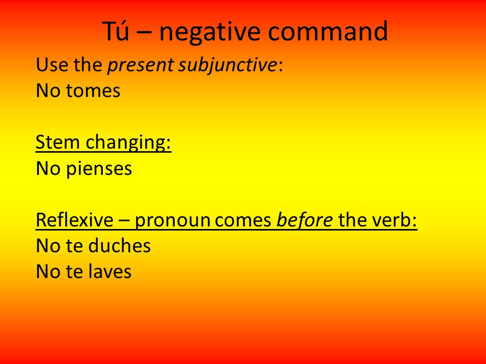 Tú – negative command