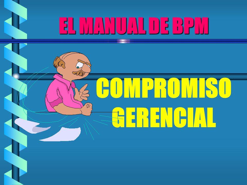 EL MANUAL DE BPM COMPROMISO GERENCIAL