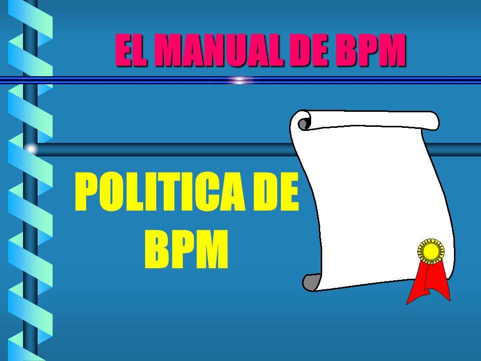 EL MANUAL DE BPM POLITICA DE BPM