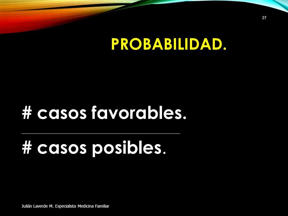 # casos favorables. # casos posibles. PROBABILIDAD.
