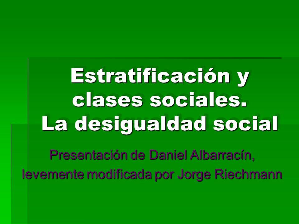 Estratificación y clases sociales. La desigualdad social