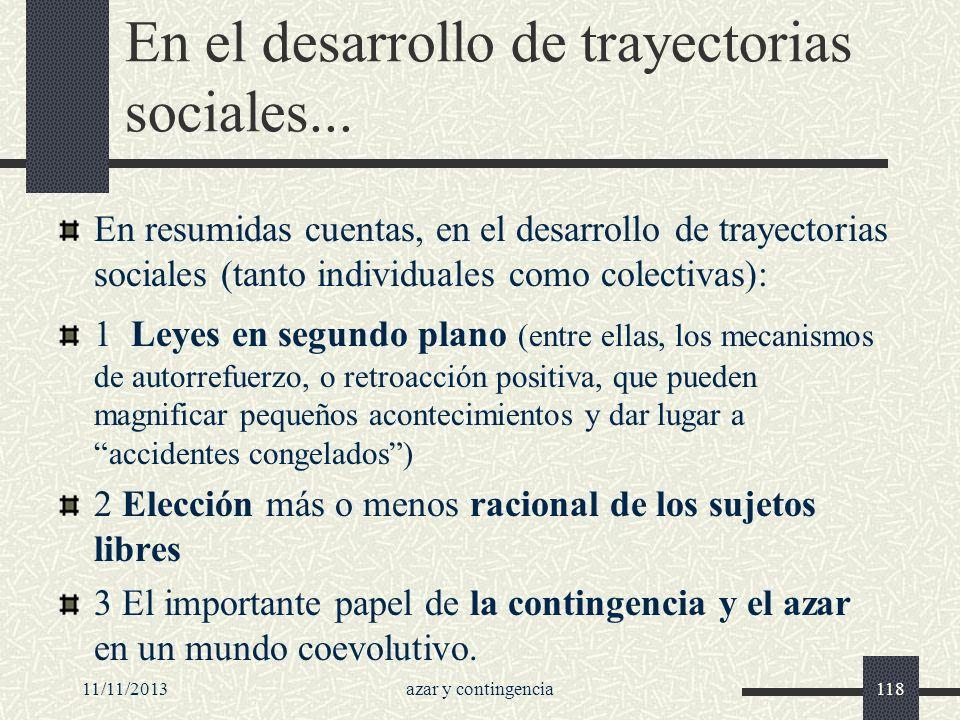 En el desarrollo de trayectorias sociales...