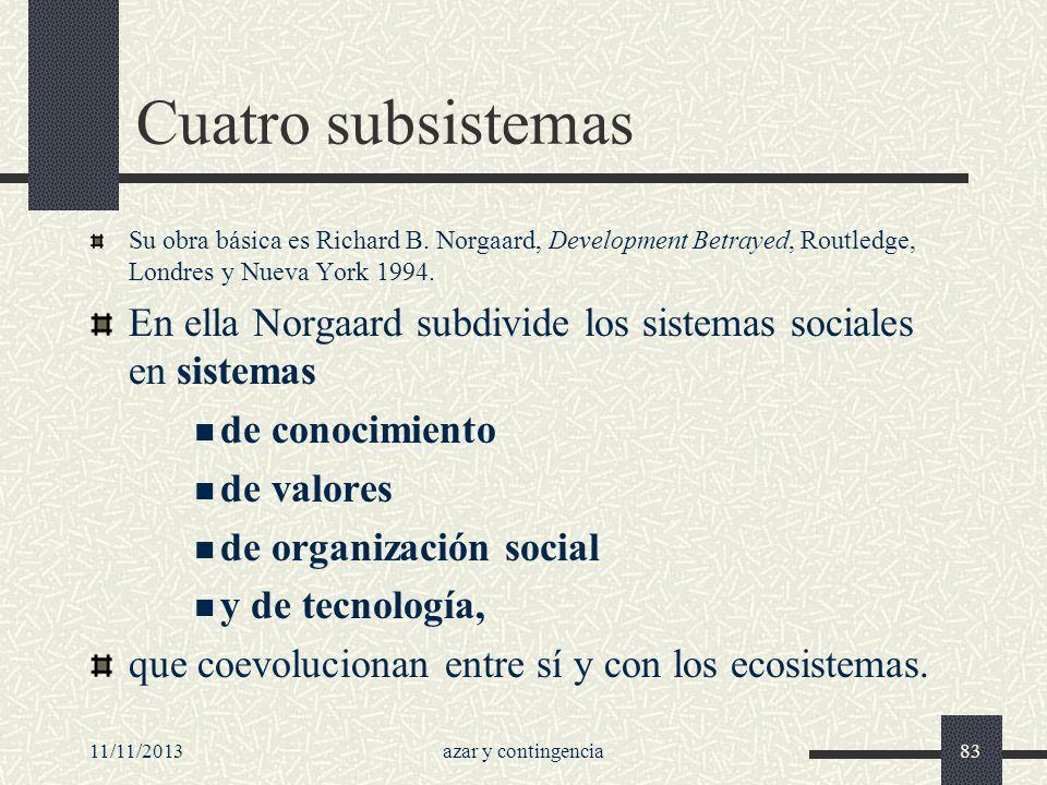 Cuatro subsistemasSu obra básica es Richard B. Norgaard, Development Betrayed, Routledge, Londres y Nueva York 1994.