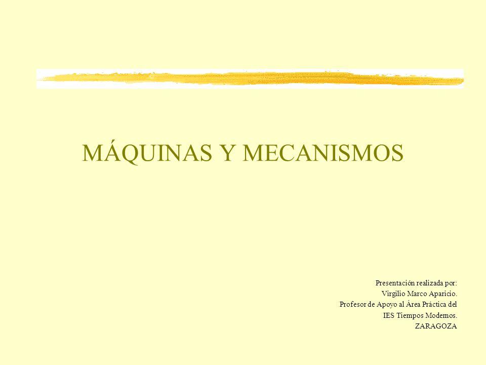 MÁQUINAS Y MECANISMOS Presentación realizada por: