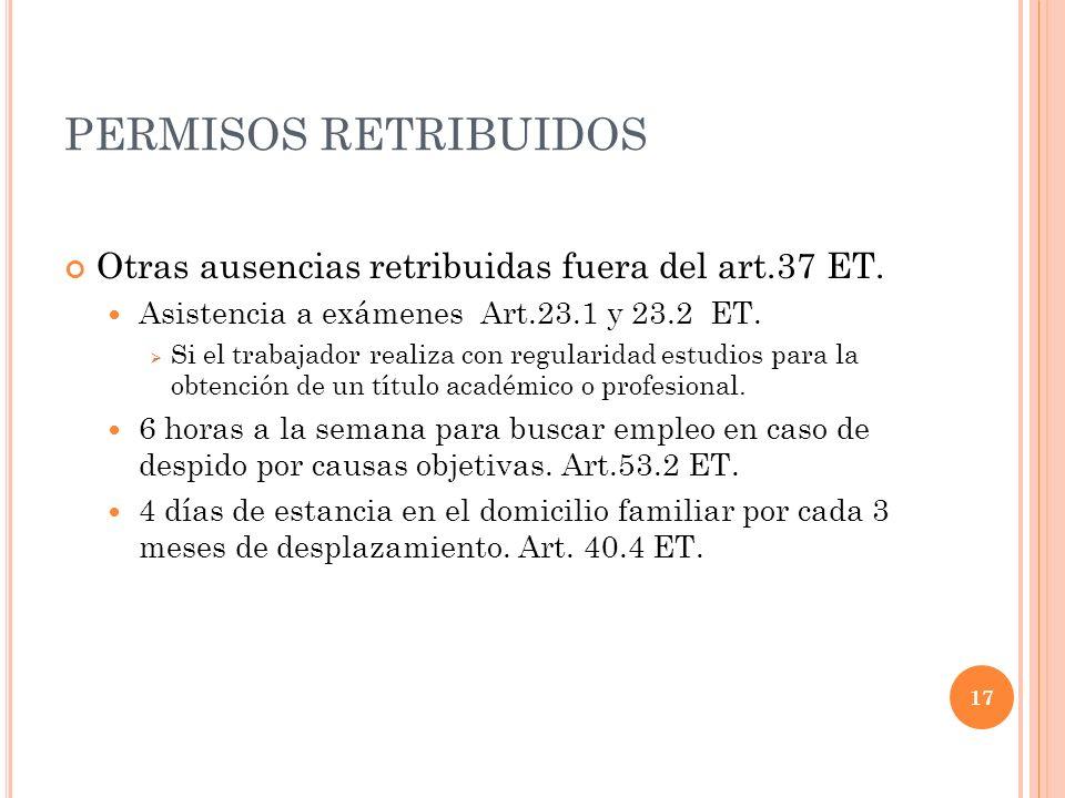 PERMISOS RETRIBUIDOS Otras ausencias retribuidas fuera del art.37 ET.