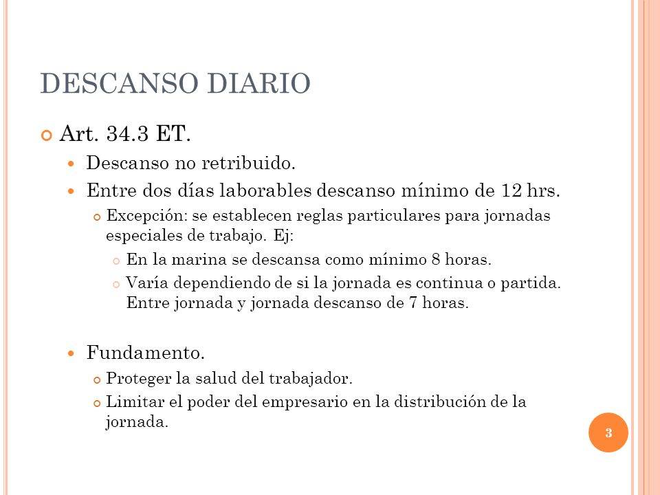 DESCANSO DIARIO Art. 34.3 ET. Descanso no retribuido.