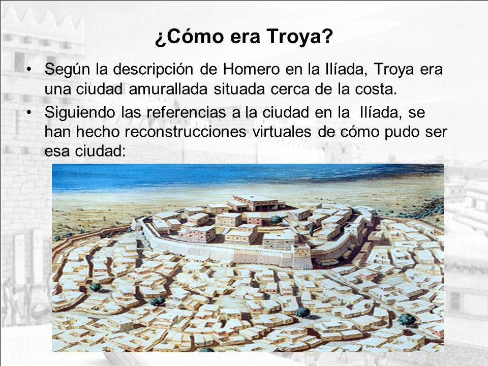 ¿Cómo era Troya Según la descripción de Homero en la Ilíada, Troya era una ciudad amurallada situada cerca de la costa.