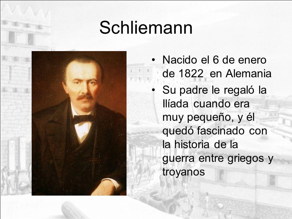 Schliemann Nacido el 6 de enero de 1822 en Alemania