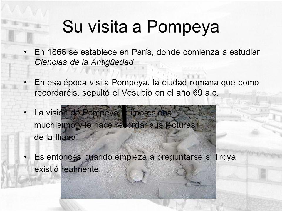 Su visita a PompeyaEn 1866 se establece en París, donde comienza a estudiar Ciencias de la Antigüedad.