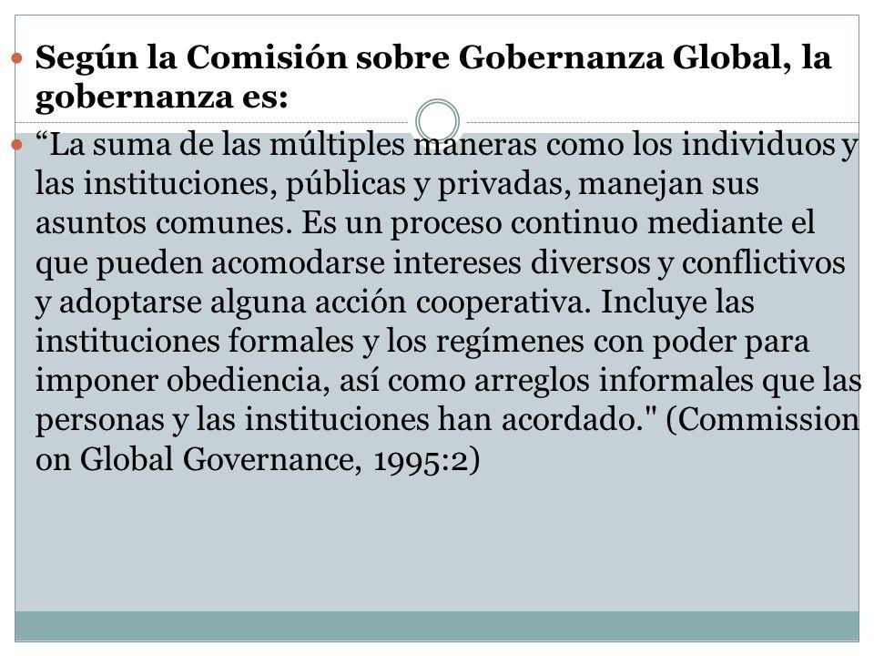 Según la Comisión sobre Gobernanza Global, la gobernanza es: