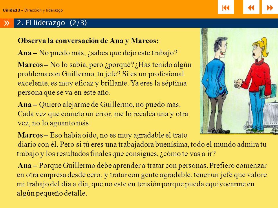 »    Observa la conversación de Ana y Marcos: