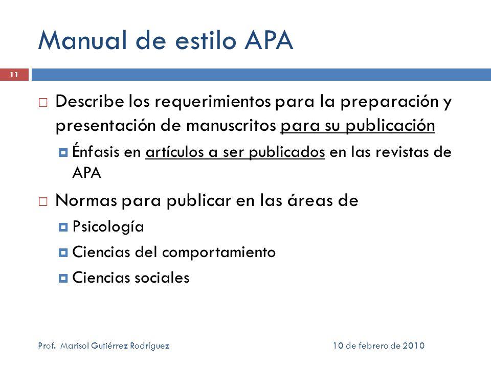 Manual de estilo APA Describe los requerimientos para la preparación y presentación de manuscritos para su publicación.