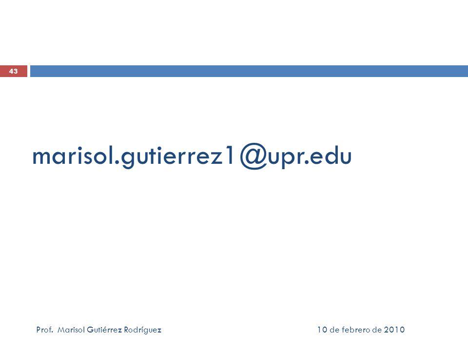 marisol.gutierrez1@upr.edu Prof. Marisol Gutiérrez Rodríguez