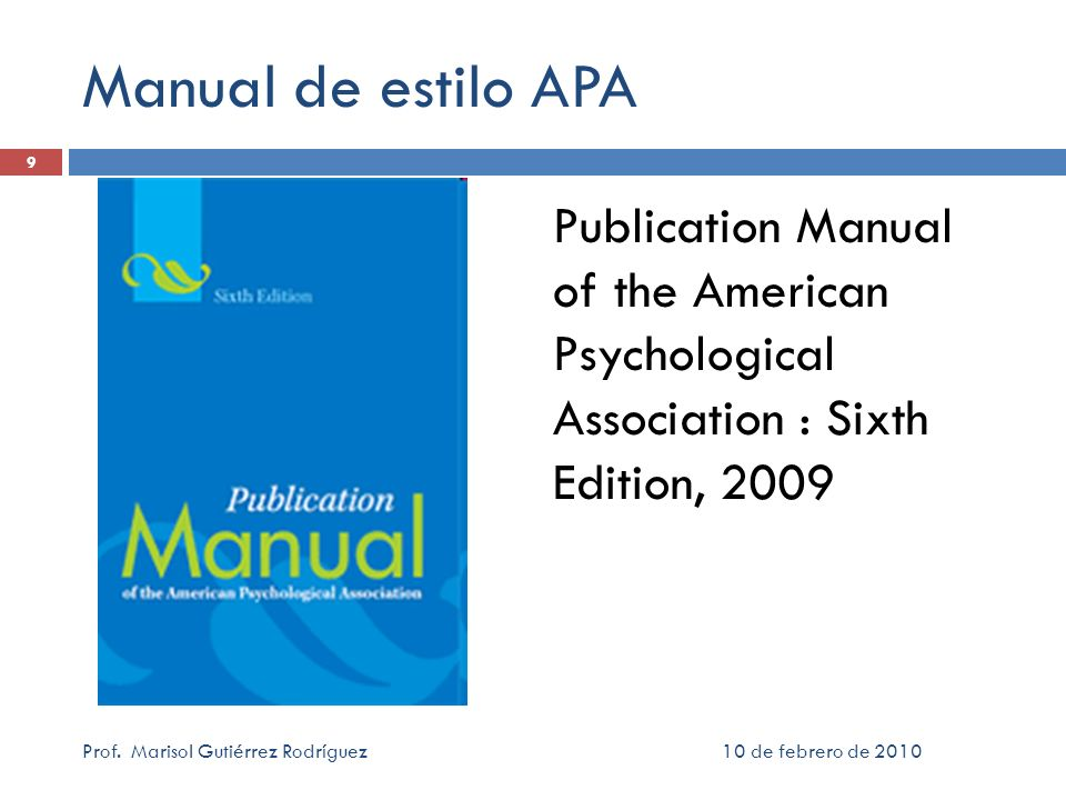 Manual de estilo APA Publication Manual of the American Psychological Association : Sixth Edition, 2009.