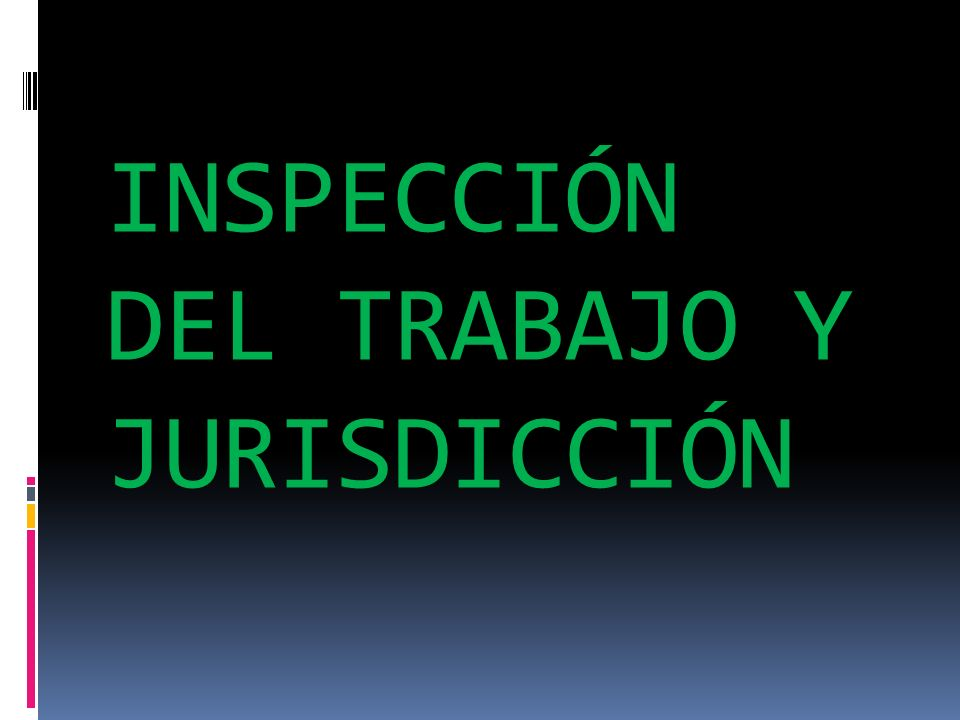 INSPECCIÓN DEL TRABAJO Y JURISDICCIÓN