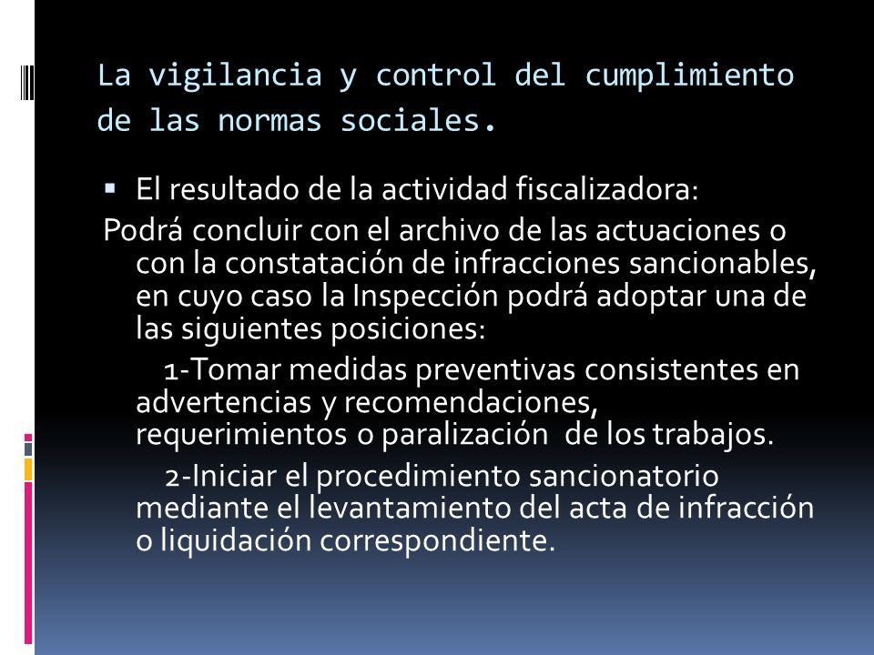 La vigilancia y control del cumplimiento de las normas sociales.