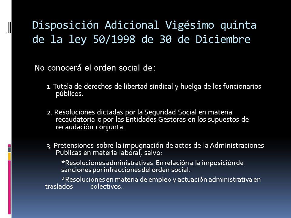 Disposición Adicional Vigésimo quinta de la ley 50/1998 de 30 de Diciembre