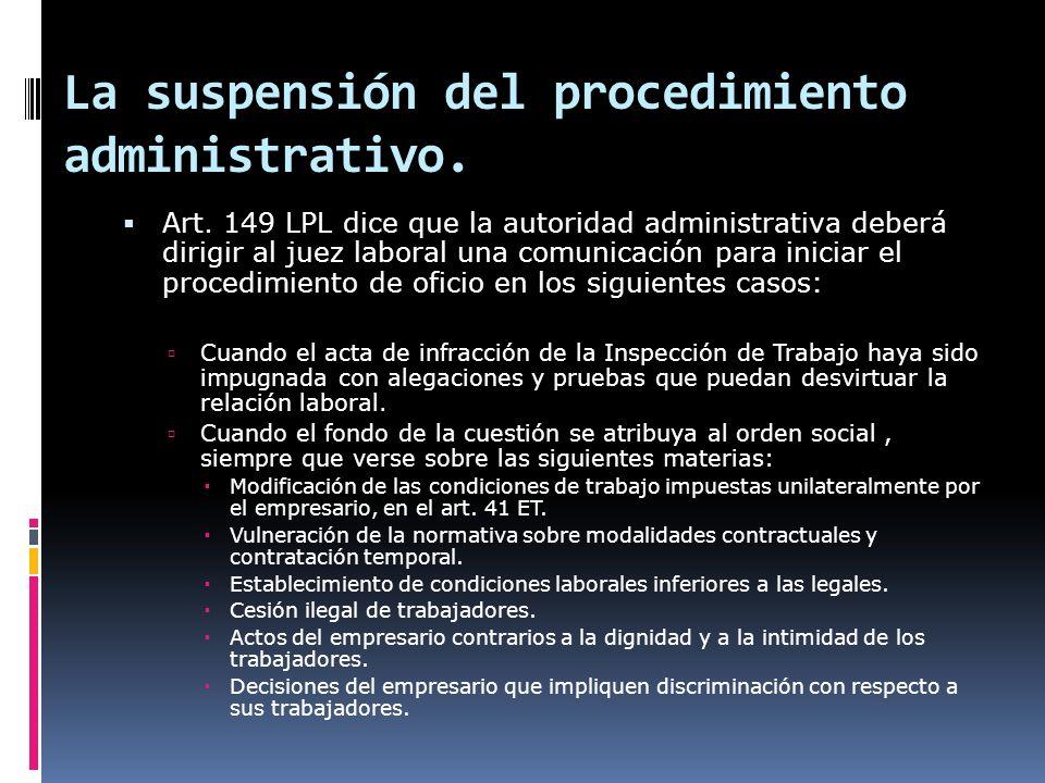 La suspensión del procedimiento administrativo.