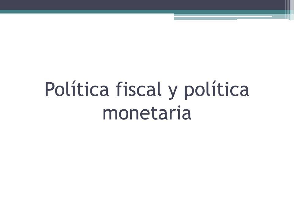 Política fiscal y política monetaria