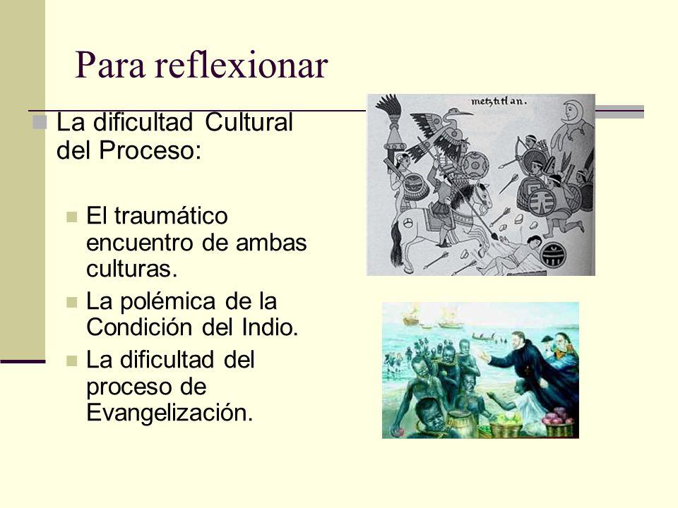 Para reflexionar La dificultad Cultural del Proceso: