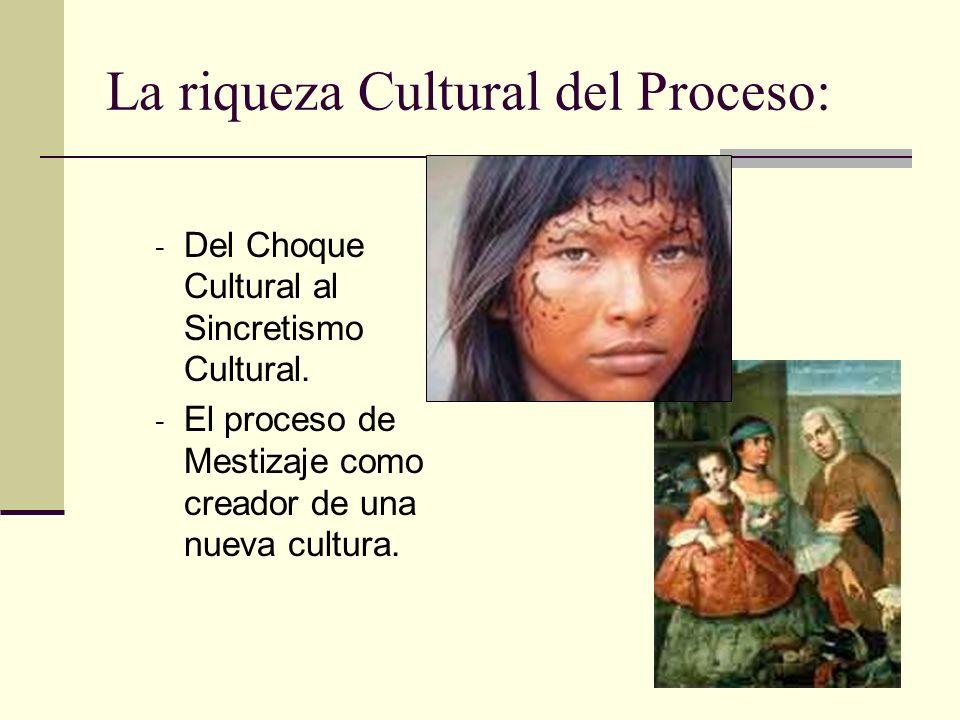 La riqueza Cultural del Proceso: