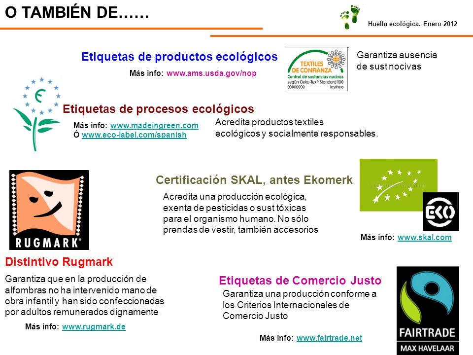 O TAMBIÉN DE…… Etiquetas de productos ecológicos