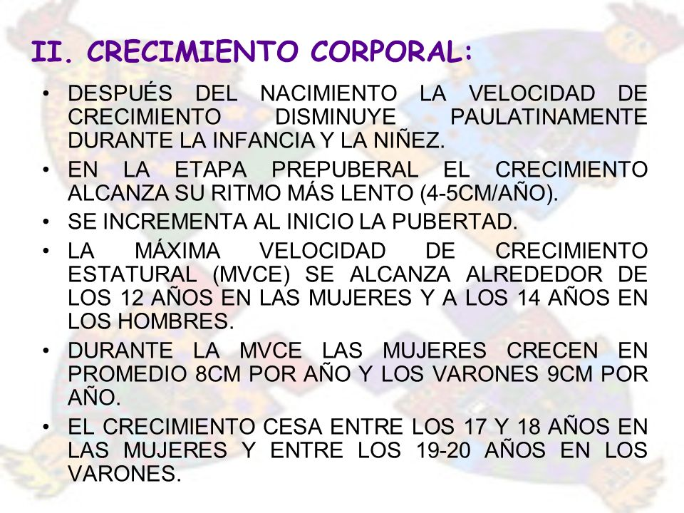 II. CRECIMIENTO CORPORAL: