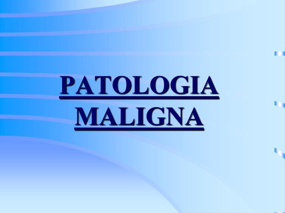 PATOLOGIA MALIGNA