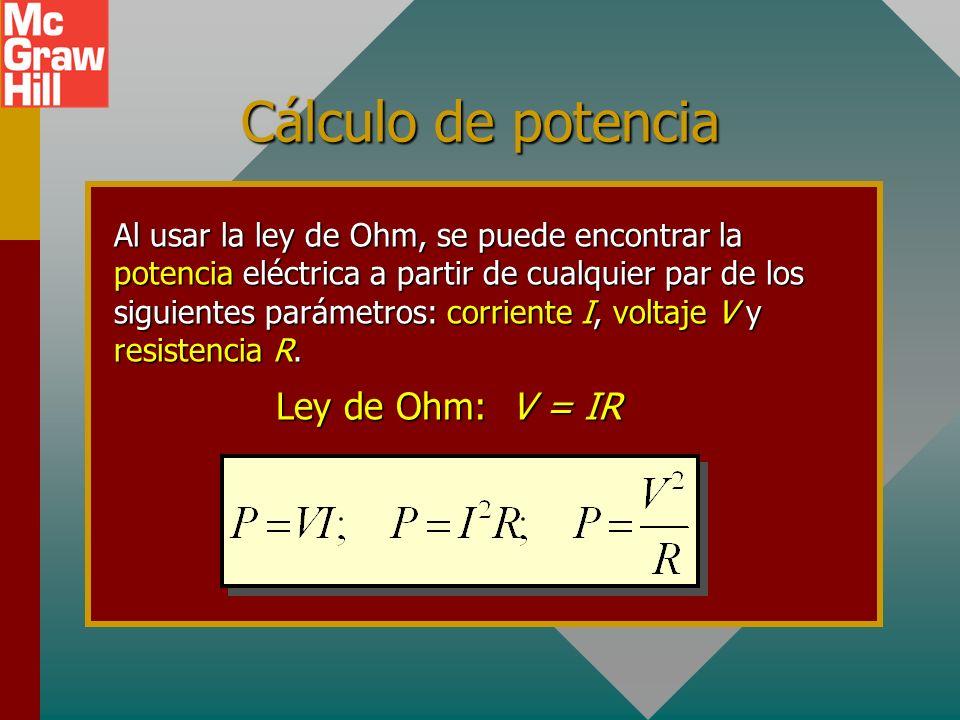Cálculo de potencia Ley de Ohm: V = IR